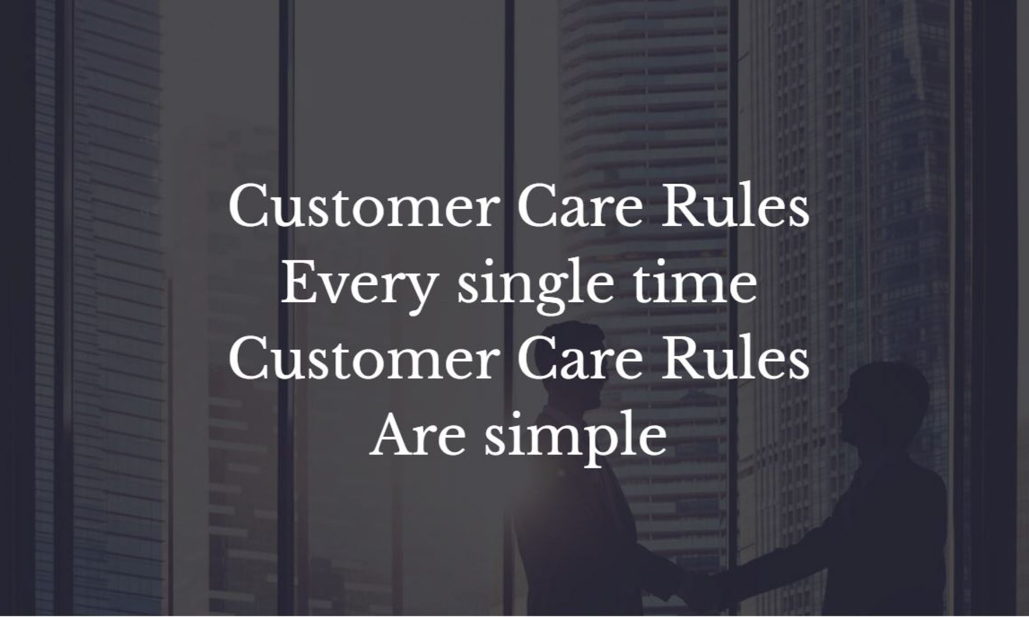 Customer Care Rules